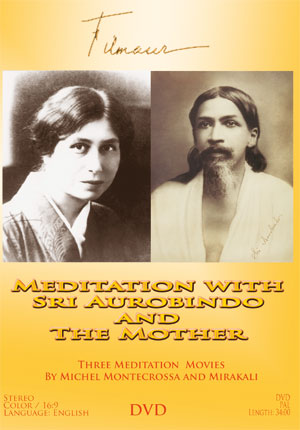Meditation with Sri Aurobindo and The Mother